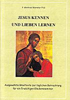 P. Winfried Wermter: Jesus kennen und lieben lernen